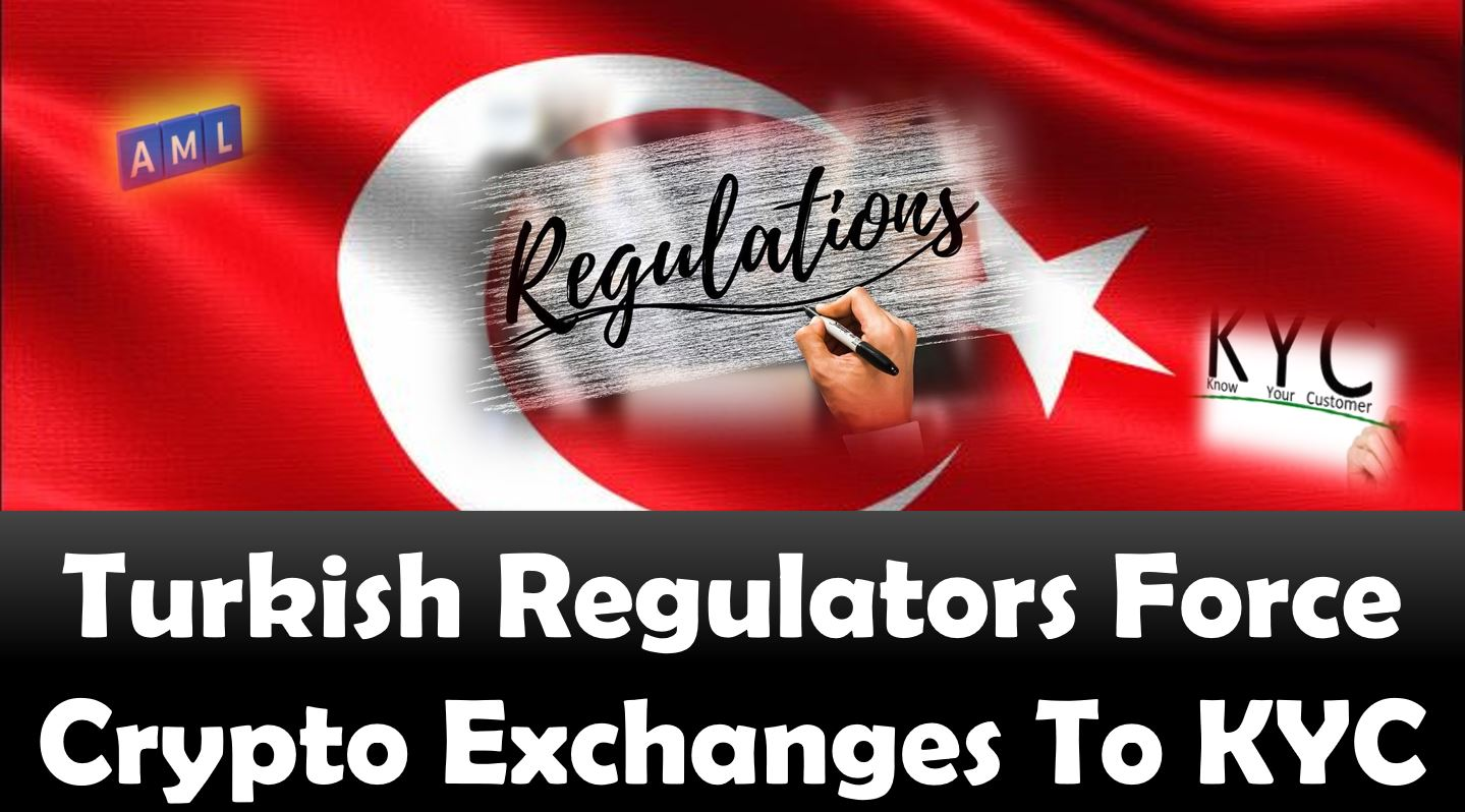 Turkish Regulators Force Crypto Exchanges To KYC