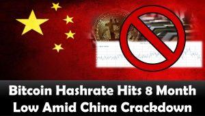 Bitcoin Hashrate Hits 8 Month Low Amid China Crackdown