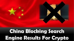 China Blocking Search Engine Results For Crypto