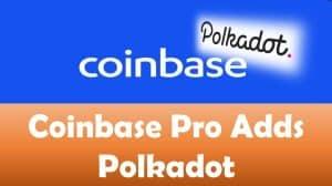 Coinbase Pro Adds Polkadot