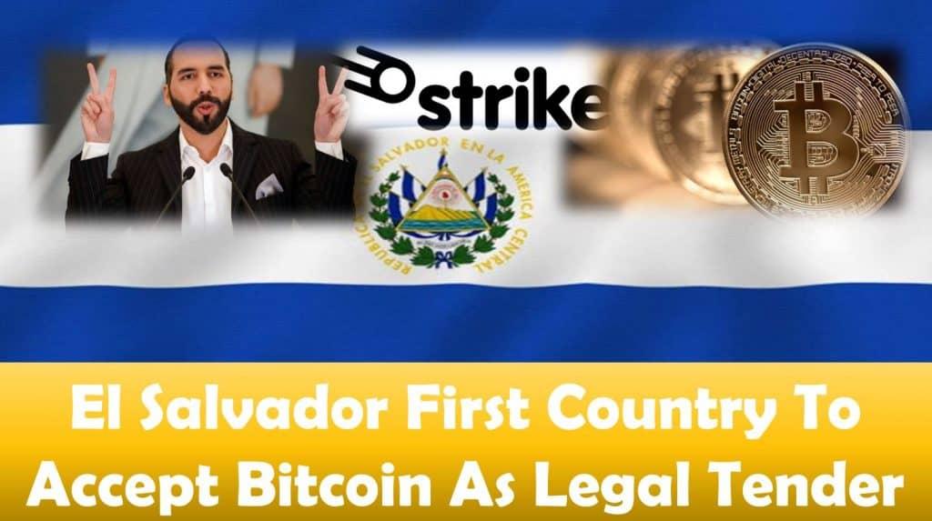 El Salvador First Country To Accept Bitcoin As Legal Tender