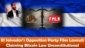 El Salvador's Opposition Party Files Lawsuit Claiming Bitcoin Law Unconstitutional