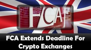 FCA Extends Deadline For Crypto Exchanges