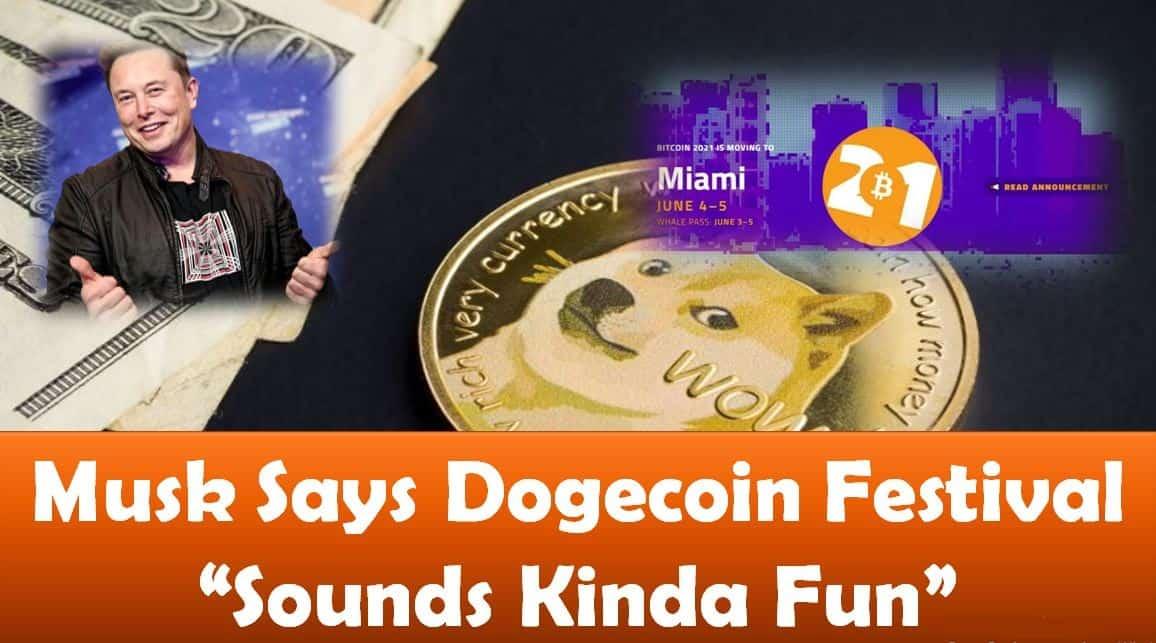 "Musk Says Dogecoin Festival ""Sounds Kinda Fun"""