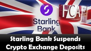 Starling Bank Suspends Crypto Exchange Deposits