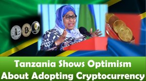 Tanzania Shows Optimism About Adopting Cryptocurrency
