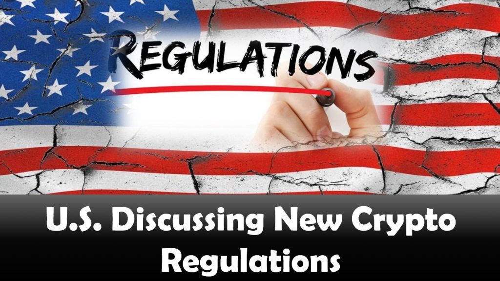 U.S. Discussing New Crypto Regulations