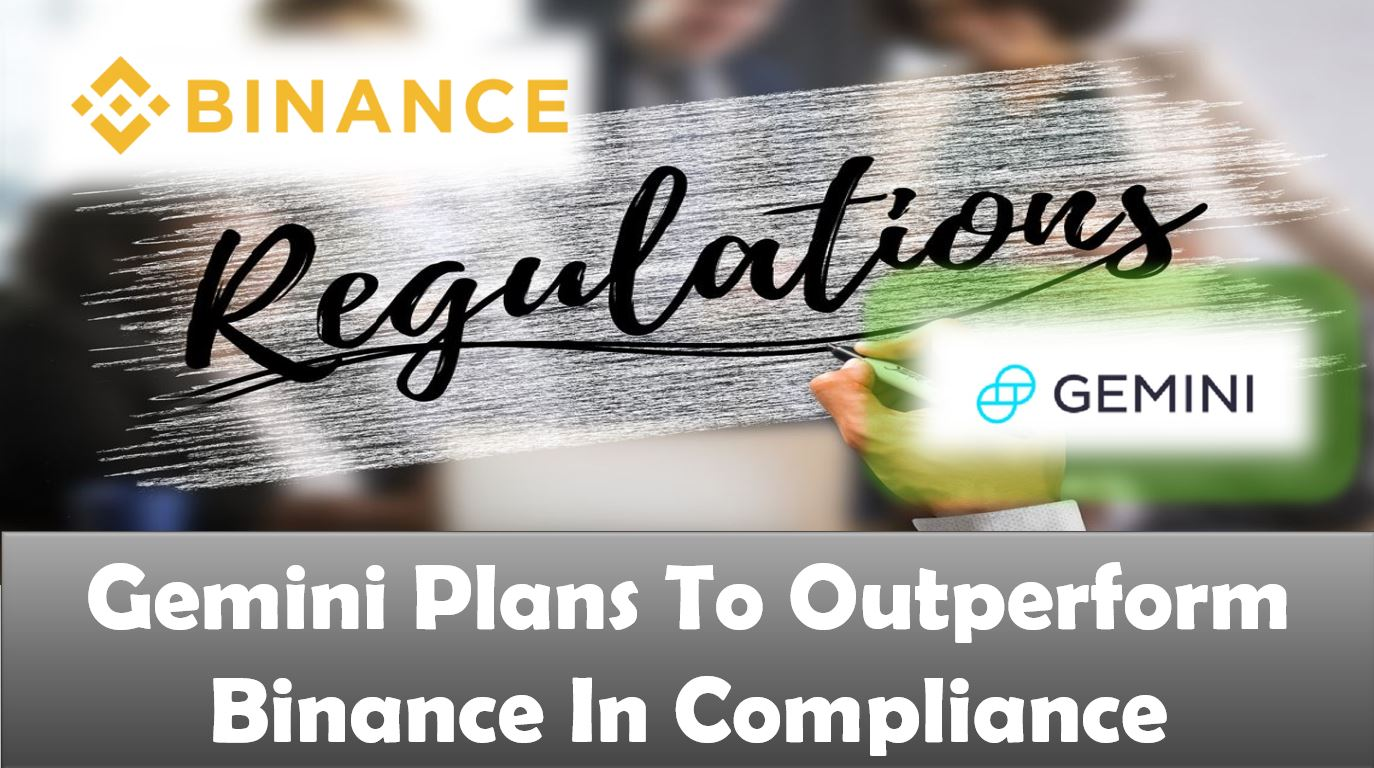 Gemini Plans To Outperform Binance In Compliance