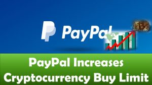 PayPal Increases Cryptocurrency Buy Limit