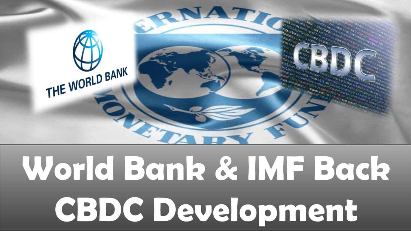 World Bank & IMF Back CBDC Development