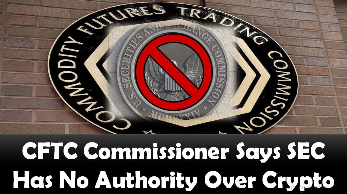 CFTC Commissioner Says SEC Has No Authority Over Crypto