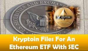 Kryptoin Files For An Ethereum ETF With SEC