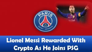 Lionel Messi Rewarded With Crypto As He Joins PSG