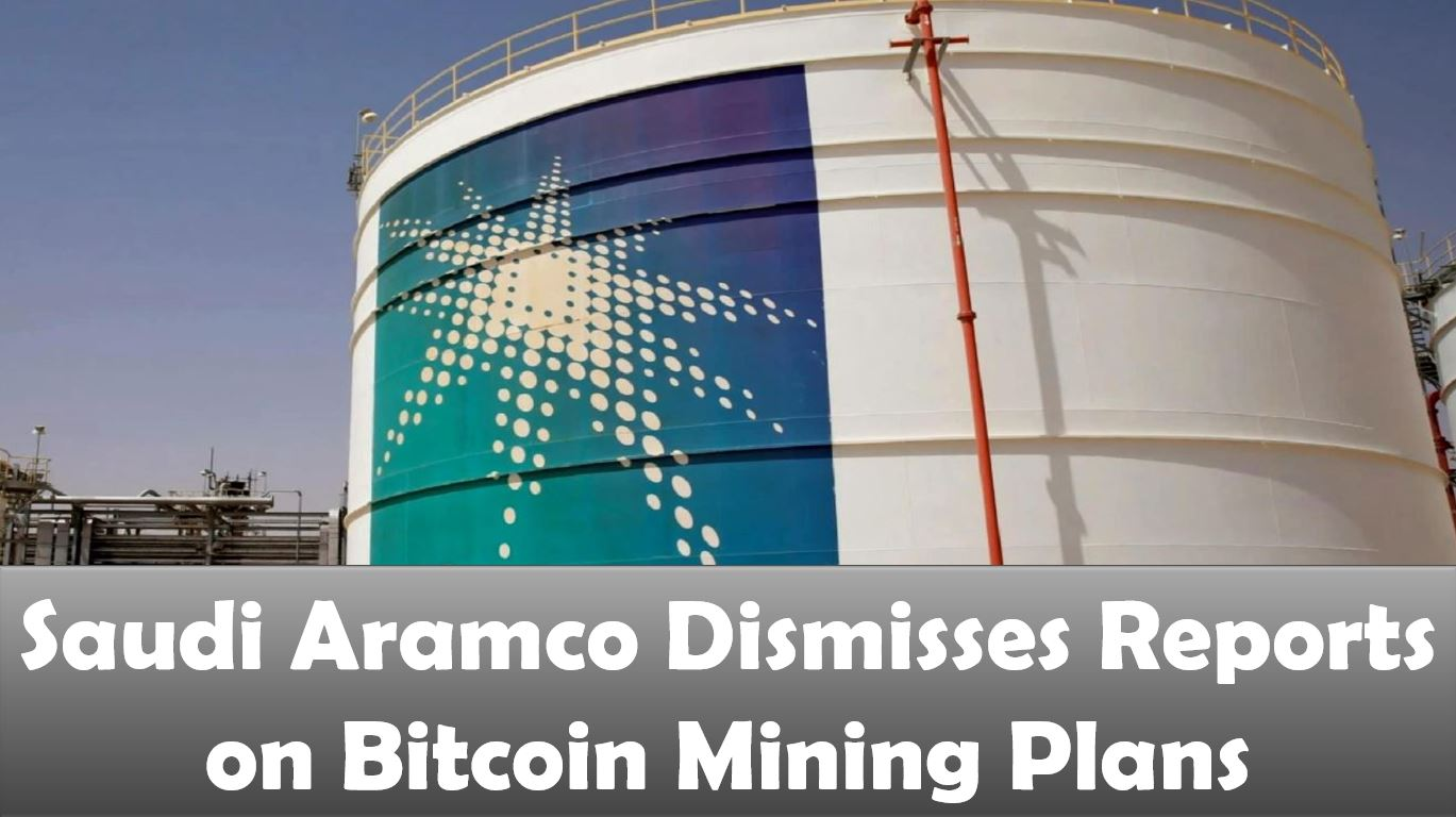 Saudi Aramco Dismisses Reports on Bitcoin Mining Plans