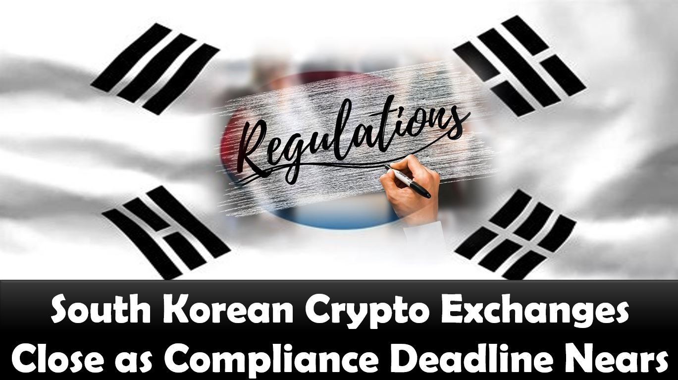 South Korean Crypto Exchanges Close as Compliance Deadline Nears