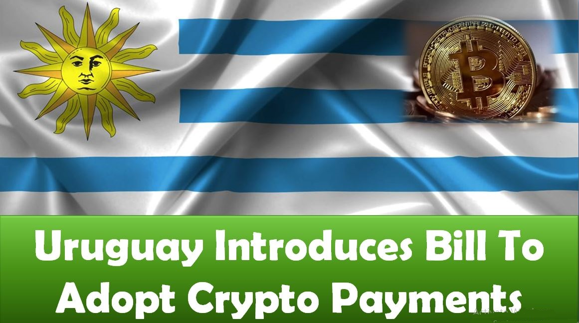 Uruguay Introduces Bill To Adopt Crypto Payments
