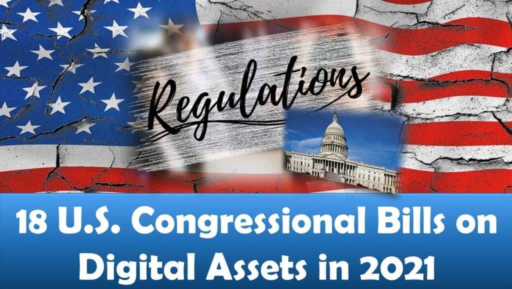 18 U.S. Congressional Bills on Digital Assets in 2021