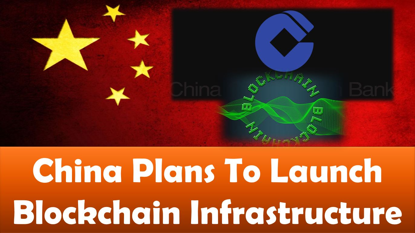China Plans To Launch Blockchain Infrastructure