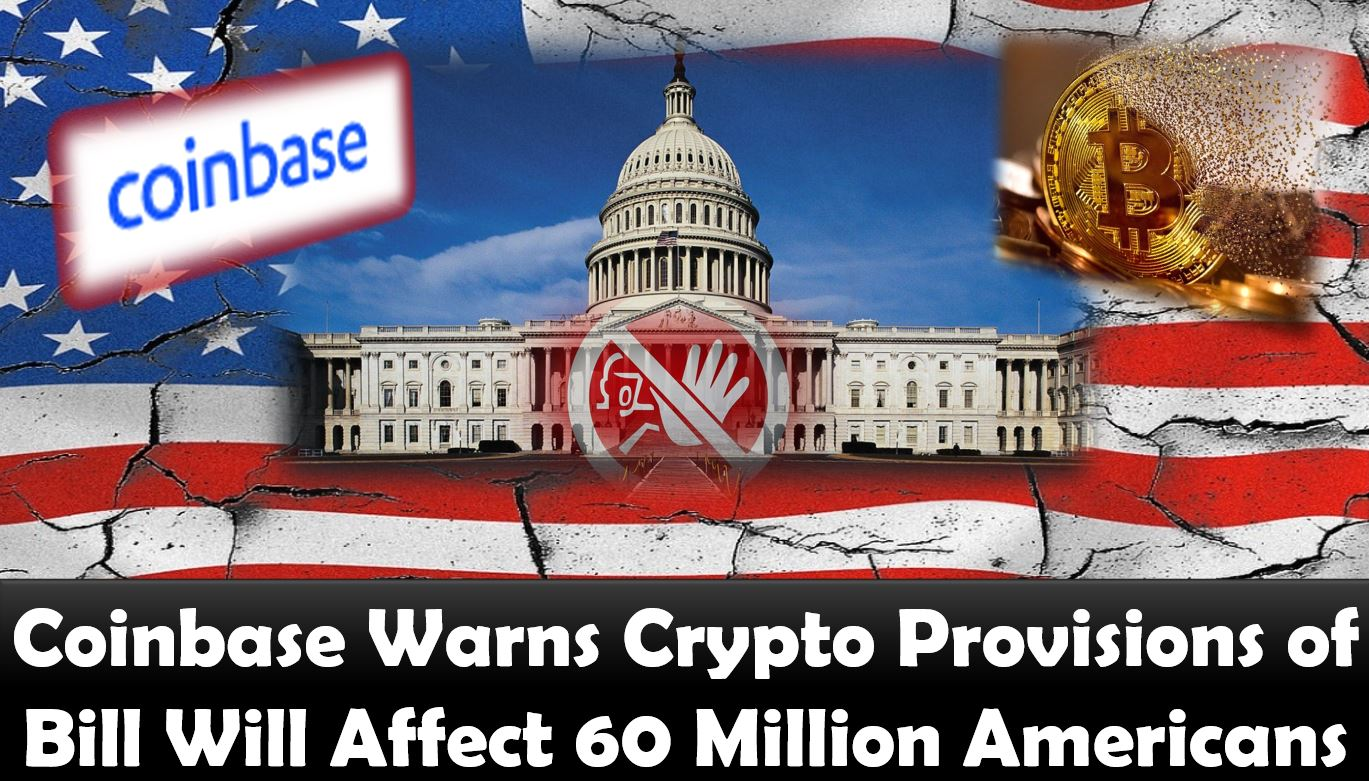 Coinbase Warns Crypto Provisions of Bill Will Affect 60 Million Americans