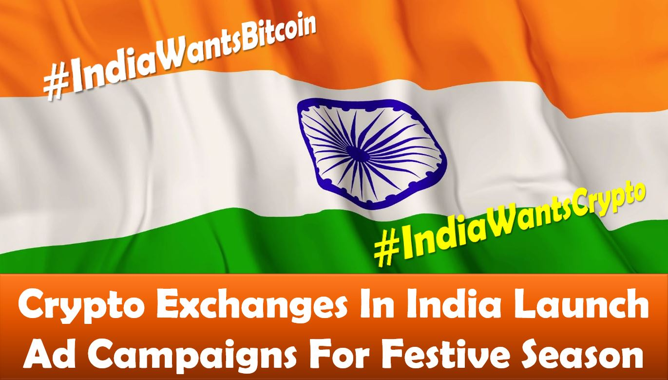 Crypto Exchanges In India Launch Ad Campaigns For Festive Season