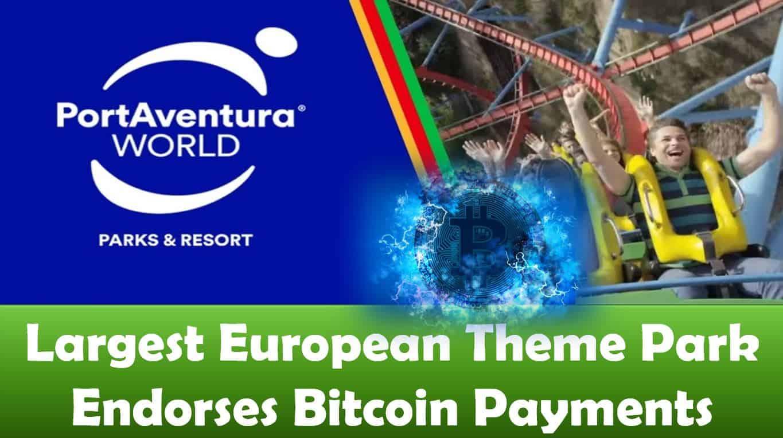 Largest European Theme Park Endorses Bitcoin Payments