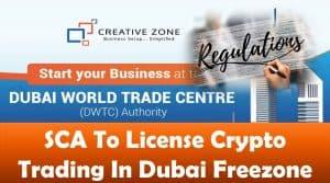 SCA To License Crypto Trading In Dubai Freezone