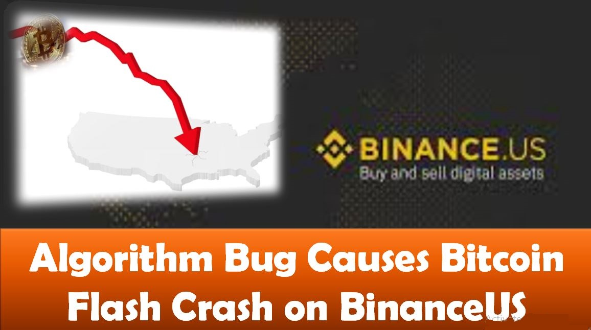 Algorithm Bug Causes Bitcoin Flash Crash on BinanceUS