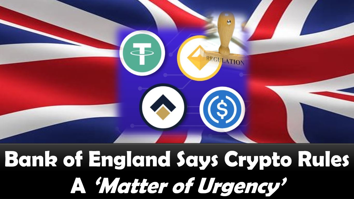 Bank of England Says Crypto Rules A 'Matter of Urgency'
