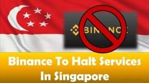 Binance To Halt Services In Singapore