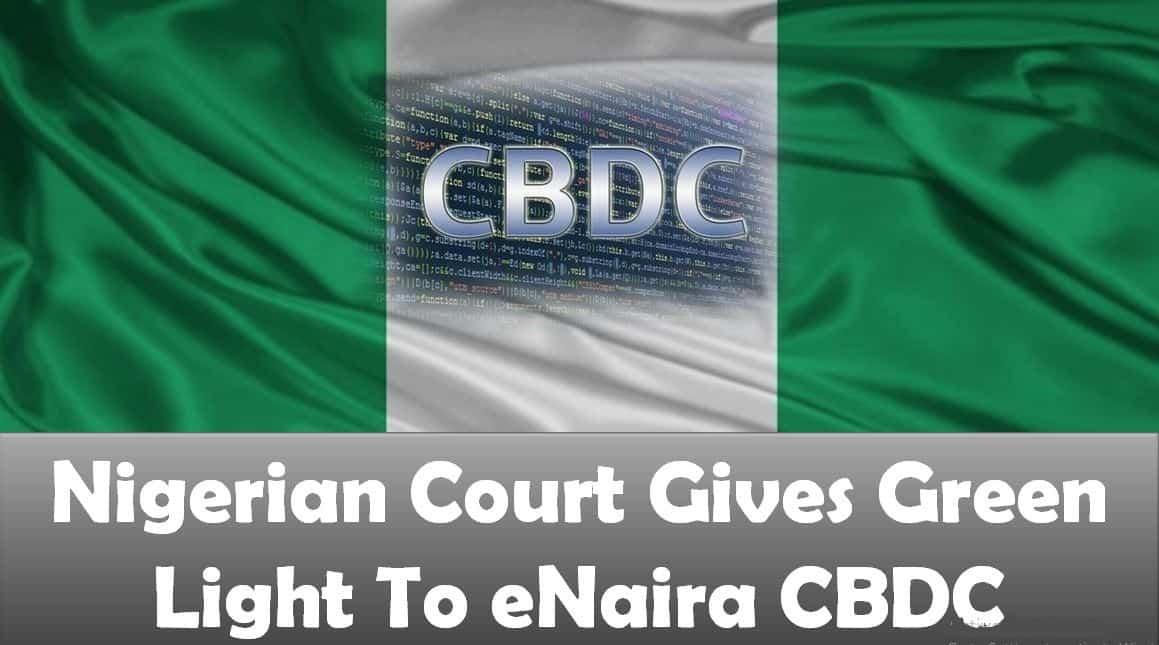 Nigerian Court Gives Green Light To eNaira CBDC